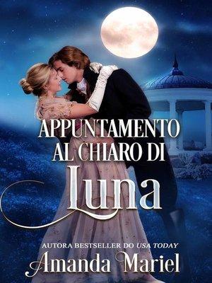 cover image of Appuntamento al chiaro di luna