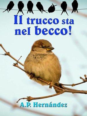 cover image of Il trucco sta nel becco!