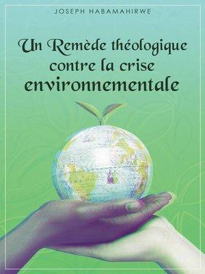 cover image of Un remède théologique contre la crise environnementale