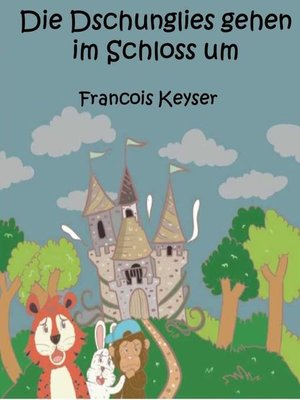 cover image of Die Dschunglies gehen im Schloss um