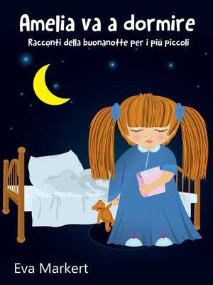 cover image of Amelia va a dormire--Racconti della buonanotte per i più piccoli