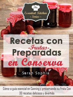 cover image of Recetas con Frutas Preparadas en Conserva
