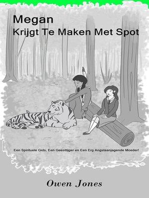 cover image of Megan Krijgt Te Maken Met Spot