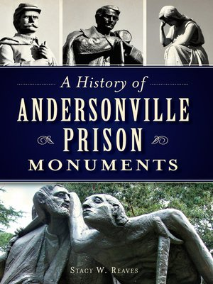 cover image of A History of Andersonville Prison Monuments