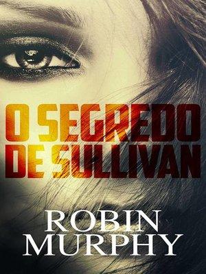 cover image of O Segredo de Sullivan
