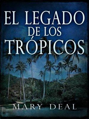 cover image of El Legado de Los Trópicos