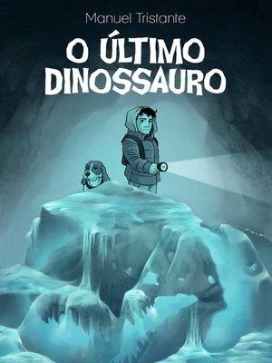 cover image of Emílio e o último dinossauro