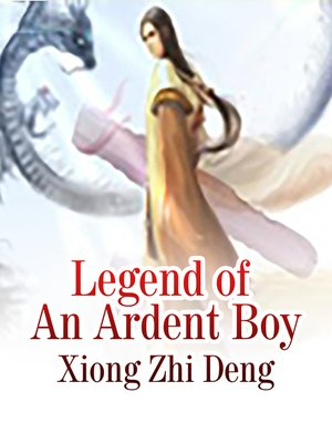 cover image of Legend of an Ardent Boy