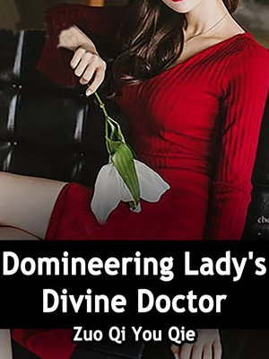 cover image of Domineering Lady's Divine Doctor