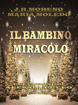 cover image of Il bambino miracolo