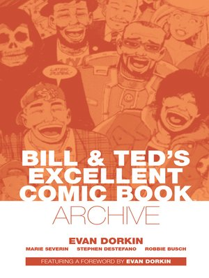 cover image of Bill & Ted's Excellent Comic Book Archive