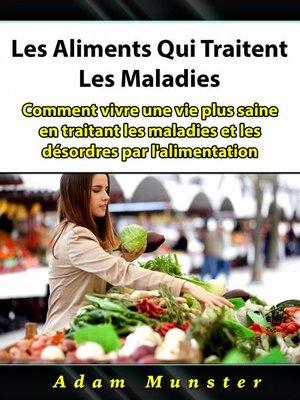 cover image of Les Aliments Qui Traitent Les Maladies
