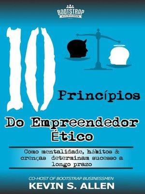 cover image of Os 10 Princípios do Empreendedor Ético