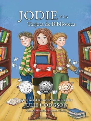 cover image of Jodie y la Tarjeta de Biblioteca