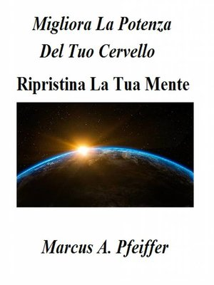 cover image of Migliora La Potenza Del Tuo Cervello--Ripristina La Tua Mente