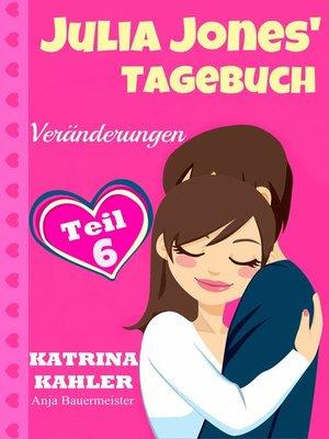 cover image of Julia Jones' Tagebuch--Teil 6--Veränderungen