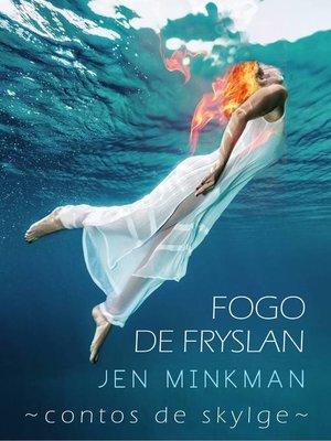 cover image of Fogo de Fryslan (Contos de Skylge #3)