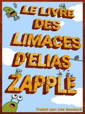 cover image of Le Livre des Limaces d'Elias Zapple