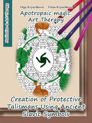 cover image of Creation of Protective Talismans Using Ancient Slavic Symbols. Apotropaic Magic. Art Therapy