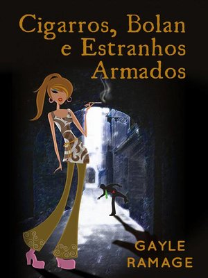 cover image of Cigarros, Bolan e estranhos armados