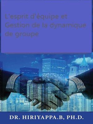 cover image of L'esprit d'équipe et Gestion de la dynamique de groupe