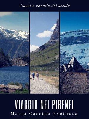 cover image of viaggi a cavallo dei secolo--viaggio nei pirenei