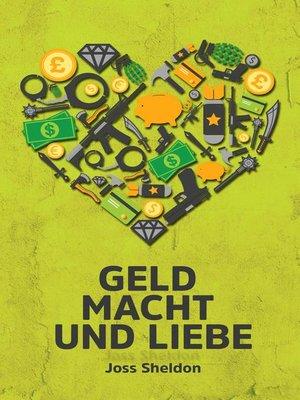 cover image of Geld Macht und Liebe