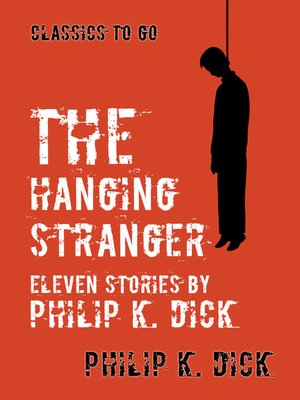 cover image of The Hanging Stranger Eleven Stories by Philip K. Dick