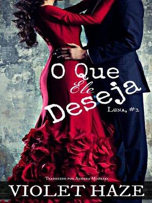 cover image of O Que Ele Deseja (Luna #2)