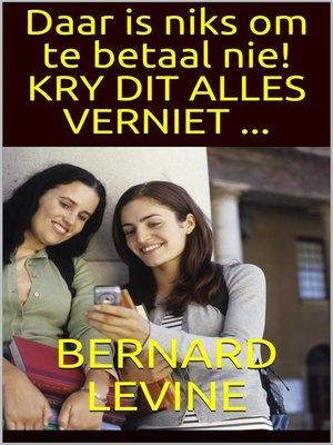 cover image of Daar is niks om te betaal nie!  KRY DIT ALLES VERNIET ...