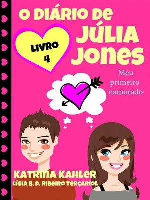 cover image of O diário de Júlia Jones--Meu primeiro namorado