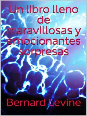 cover image of Un libro lleno de maravillosas y emocionantes sorpresas