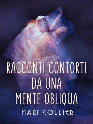 cover image of Racconti contorti da una mente obliqua