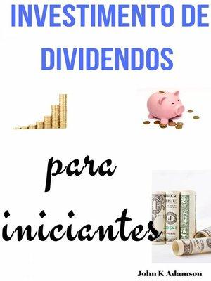 cover image of Investimento de dividendos para iniciantes