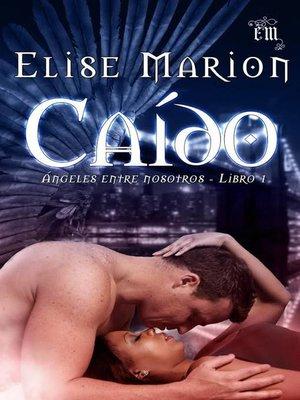 cover image of Caído (Ángeles Entre Nosotros Libro Uno)
