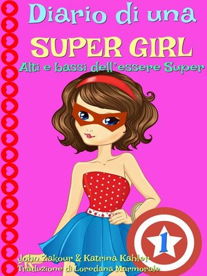 cover image of Diario di una Super Girl  Libro 1  Alti e bassi dell'essere Super
