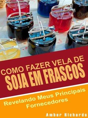cover image of Como Fazer Vela de Soja em Frascos