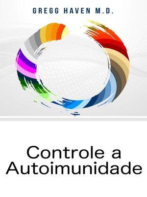 cover image of Controle a Autoimunidade