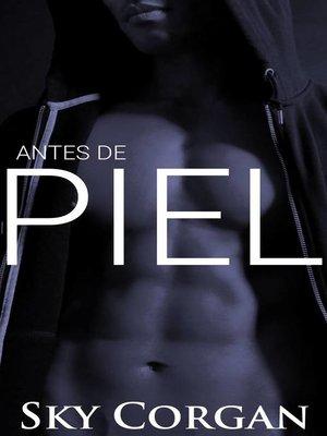 cover image of Antes de Piel