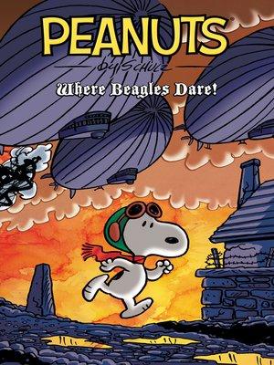cover image of Peanuts: Where Beagles Dare!
