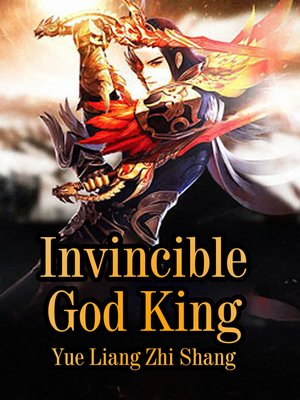 cover image of Invincible God King