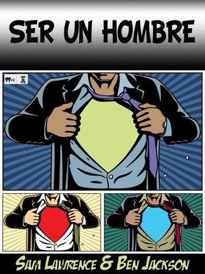 cover image of Ser un Hombre
