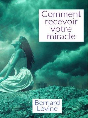 cover image of Comment recevoir votre miracle