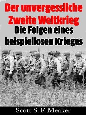 cover image of Der unvergessliche Zweite Weltkrieg