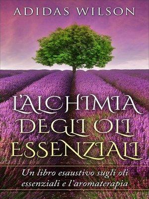 cover image of L'alchimia Degli Oli Essenziali