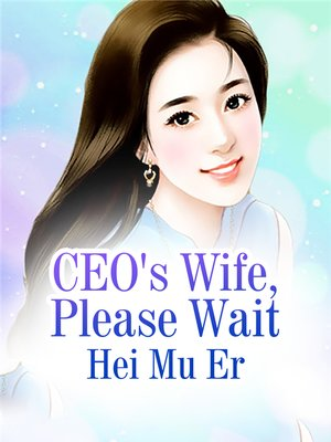 cover image of CEO's Wife, Please Wait