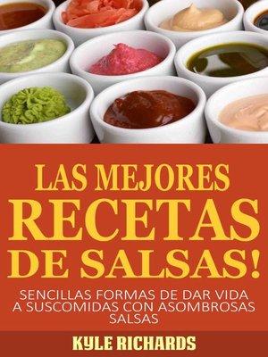 cover image of ¡Las Mejores Recetas De Salsas!