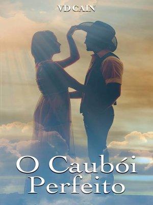 cover image of O Caubói Perfeito