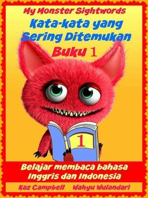 cover image of My Monster Sight Words (Kata-kata yang Sering Ditemukan)