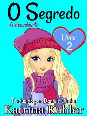 cover image of O Segredo  Livro 2   a descoberta